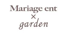 Mariage ent × garden